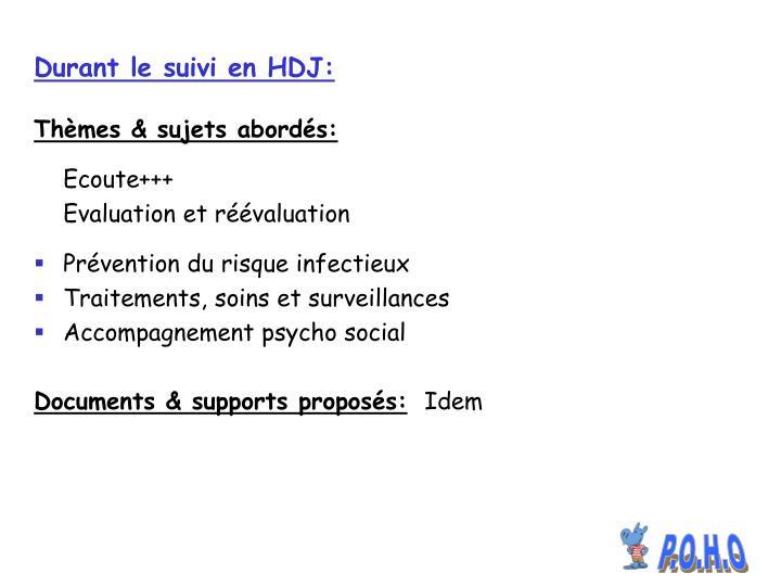 Durant le suivi en HDJ: