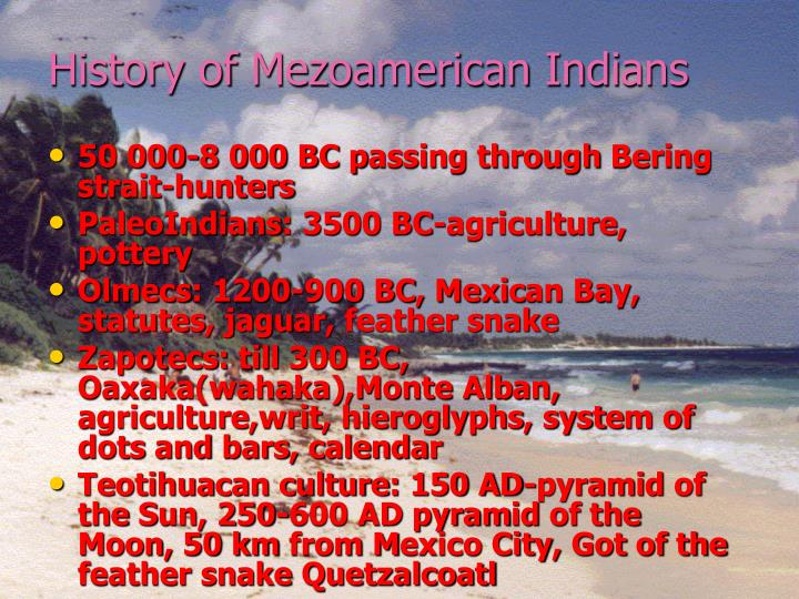 History of mezoameric an indi ans