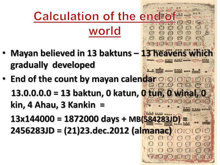 Calculation of the end of world