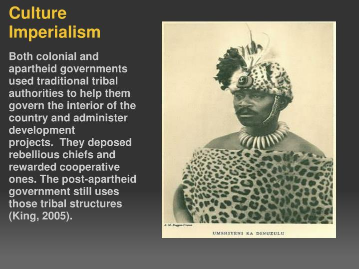 Both colonial and apartheid governments used traditional tribal authorities to help them govern the interior of the country and administer development projects.  They deposed rebellious chiefs and rewarded cooperative ones. The post-apartheid government still uses those tribal structures (King, 2005).