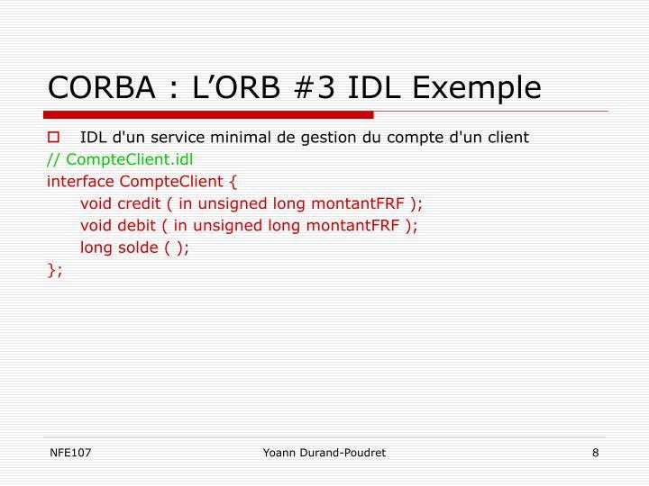 CORBA : L'ORB #3 IDL Exemple