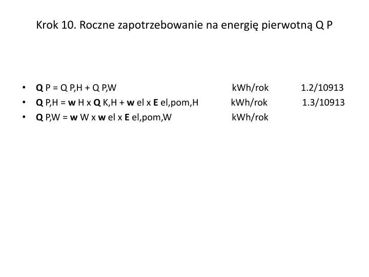 Krok 10. Roczne zapotrzebowanie na energię pierwotną Q P