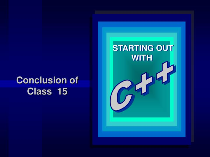 Conclusion of Class  15