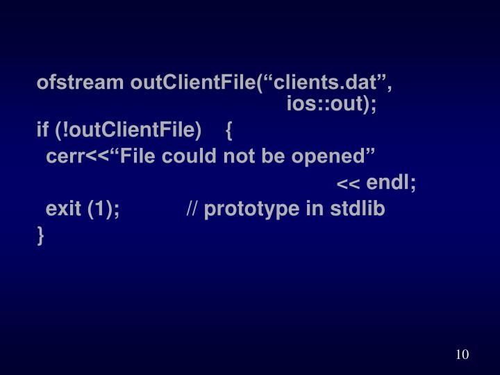 "ofstream outClientFile(""clients.dat"",    ios::out);"