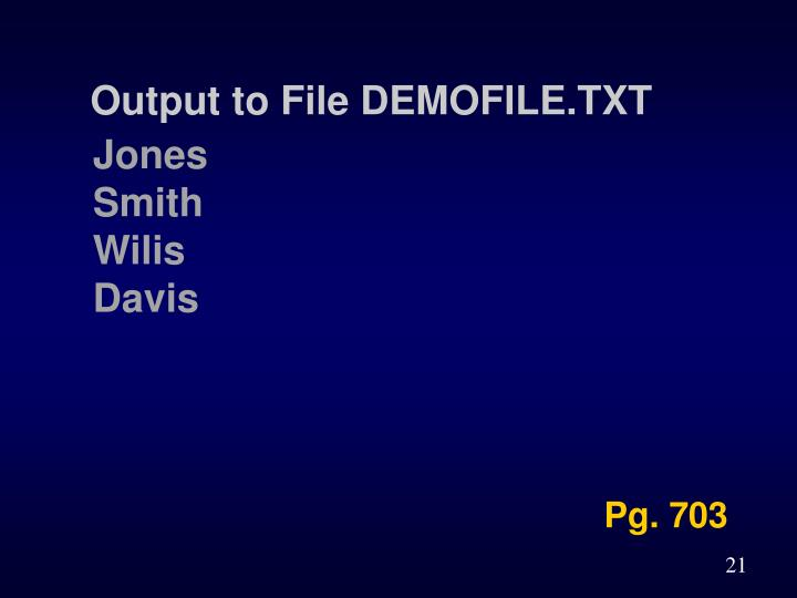 Output to File DEMOFILE.TXT