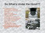 so what s under the hood