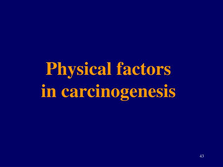 Physical factors