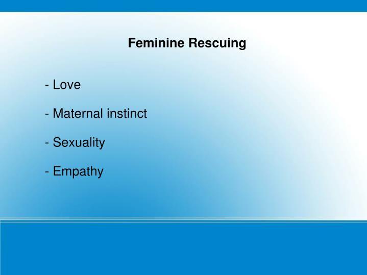 Feminine Rescuing