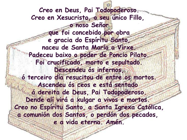 Creo en Deus, Pai Todopoderoso.