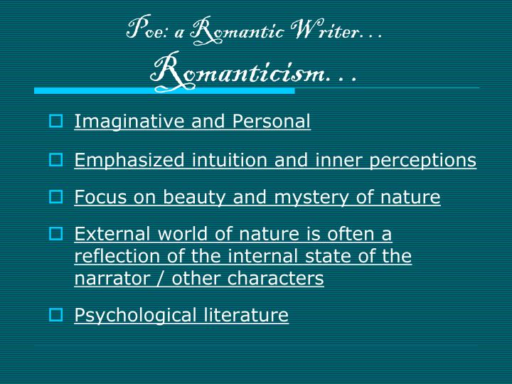 Poe: a Romantic Writer…