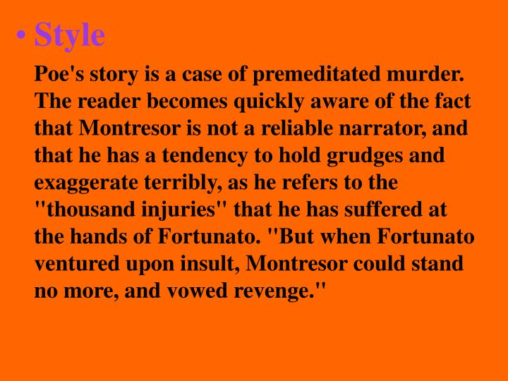 premeditated murder amontillado On the other hand his recollections that the murder was a premeditated murder for a taste of amontillado the murder being premeditated is the.