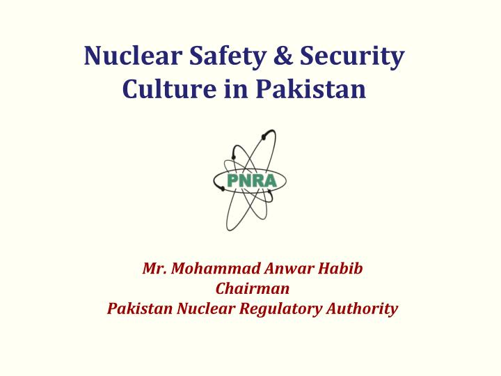 Nuclear safety security culture in pakistan
