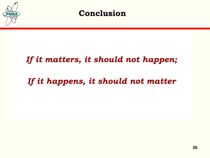 If it matters, it should not happen;