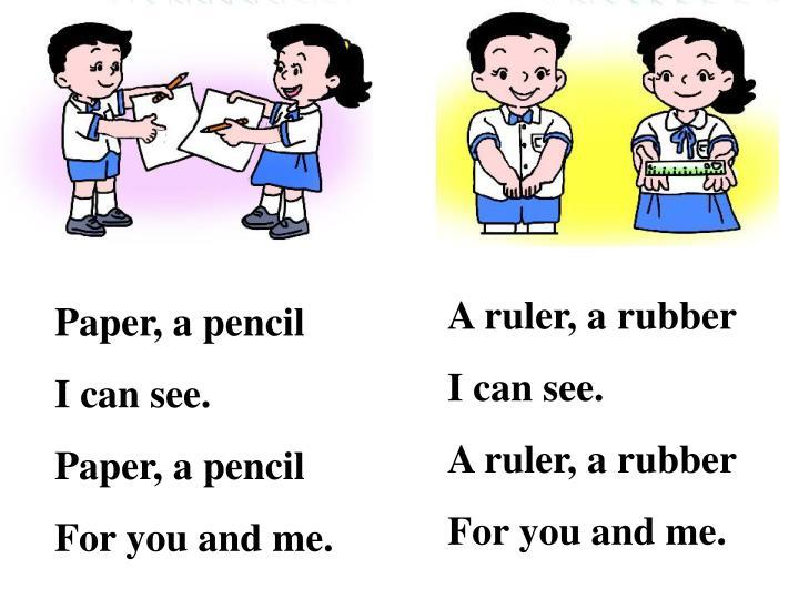 A ruler, a rubber