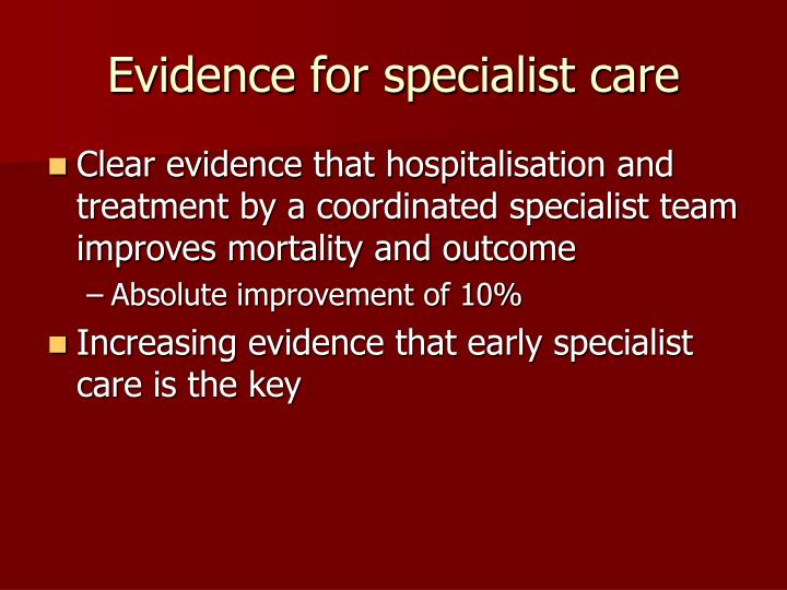 Evidence for specialist care