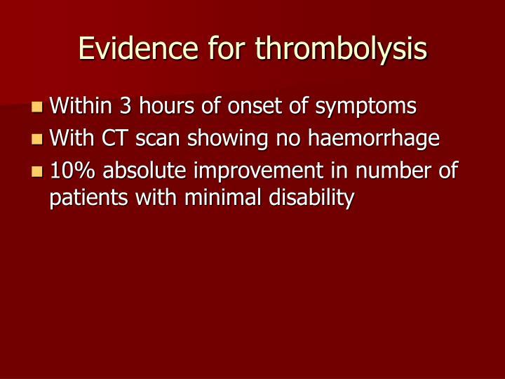 Evidence for thrombolysis