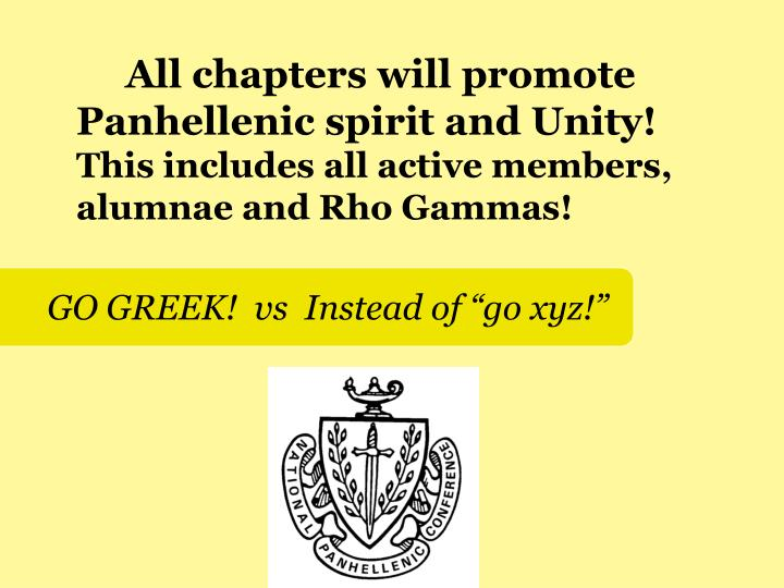 All chapters will promote Panhellenic spirit and Unity!