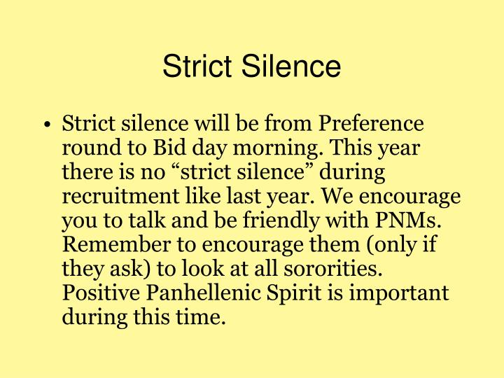 Strict Silence