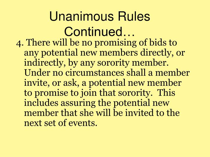 Unanimous Rules Continued…