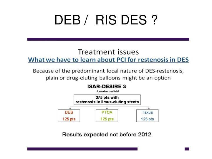 DEB /  RIS DES ?