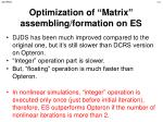 optimization of matrix assembling formation on es