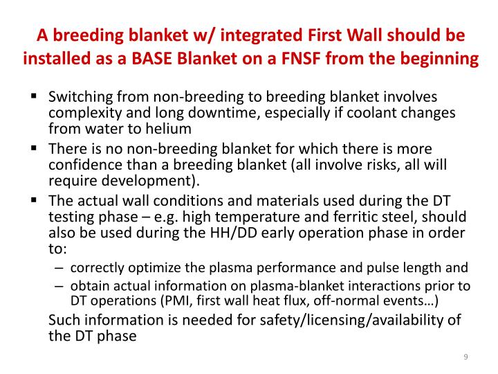 A breeding blanket w/ integrated First Wall should be installed as a BASE Blanket on a FNSF from the beginning