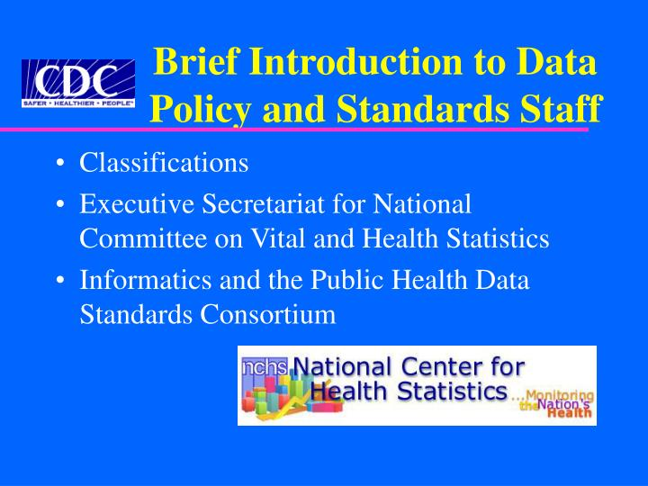 Brief Introduction to Data Policy and Standards Staff