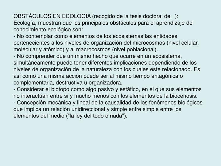 OBSTÁCULOS EN ECOLOGIA (recogido de la tesis doctoral de   ):