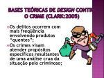 bases te ricas de design contra o crime clark 20051