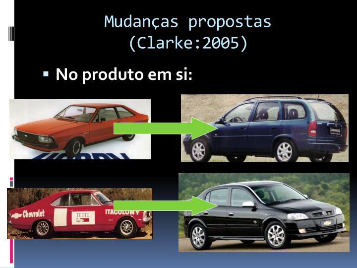 Mudanças propostas (Clarke:2005)