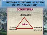 preven o situacional do delito felson e clark 1997