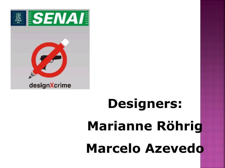 Designers: