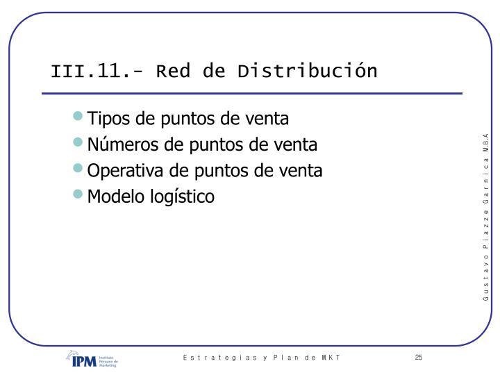 III.11.- Red de Distribución
