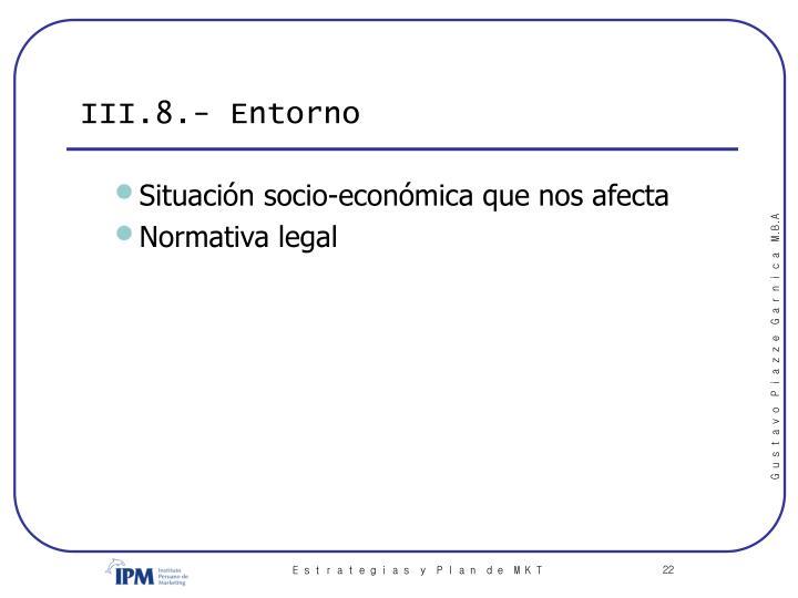 III.8.- Entorno