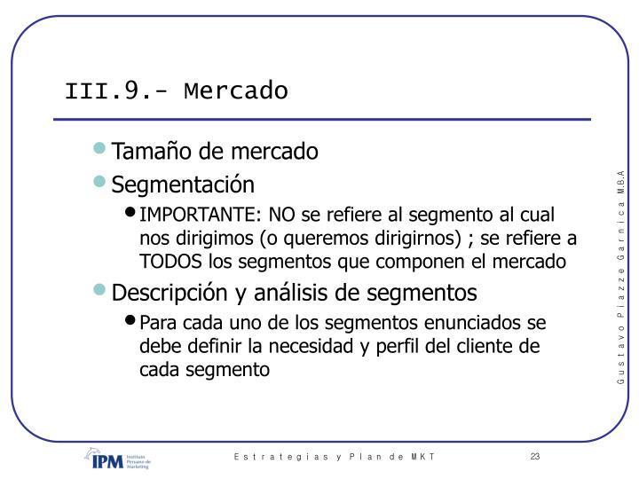 III.9.- Mercado