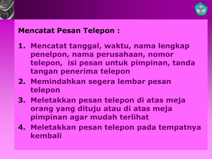 Mencatat Pesan Telepon :