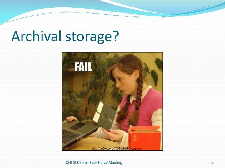 Archival storage?