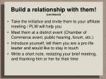 build a relationship with them continued