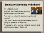build a relationship with them