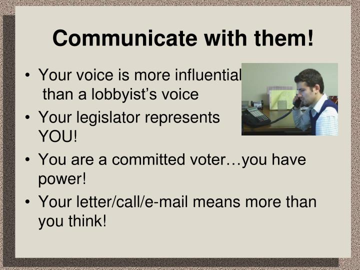 Communicate with them!