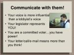 communicate with them