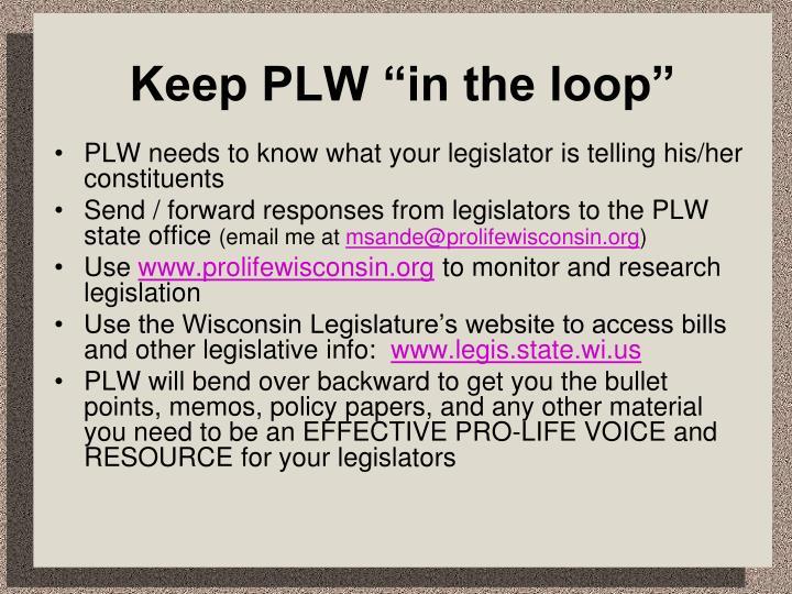 """Keep PLW """"in the loop"""""""