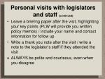 personal visits with legislators and staff continued1