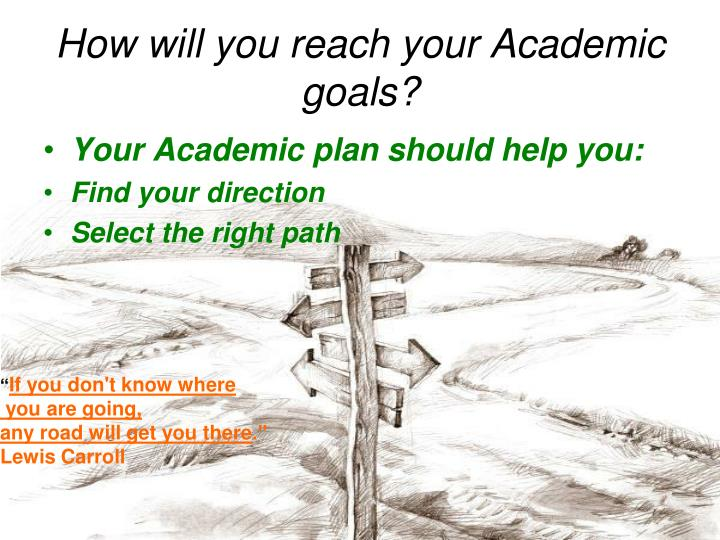 academic goals to achieve at upox Some sample ideas for academic goals (you don't need to choose one of these they are just examples):  information about how you will achieve this goal, and how you will know you have achieved it some ideas for affective goals (you don't need to choose one of these they are just examples).