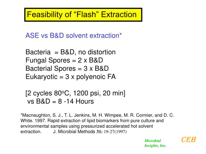 """Feasibility of """"Flash"""" Extraction"""