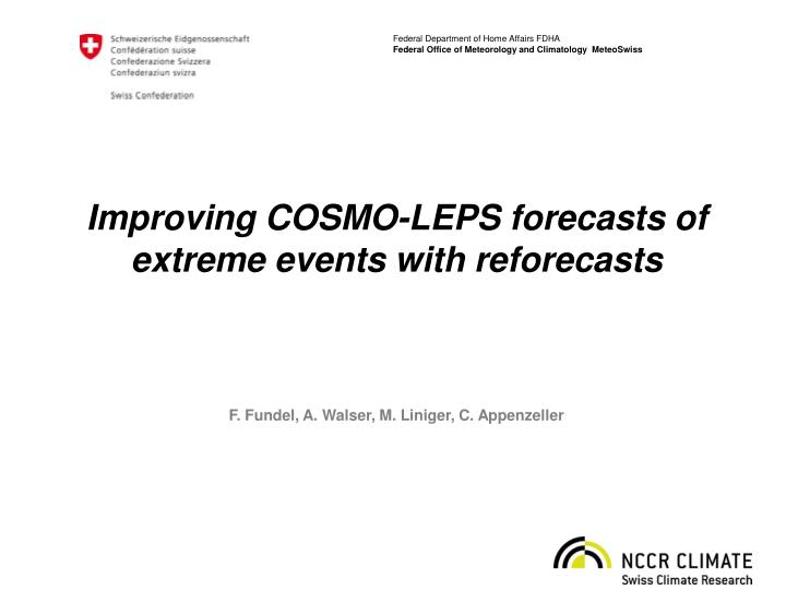 Improving COSMO-LEPS forecasts of extreme events with reforecasts