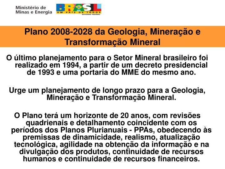 Plano 2008-2028 da Geologia, Mineração e Transformação Mineral