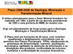 plano 2008 2028 da geologia minera o e transforma o mineral