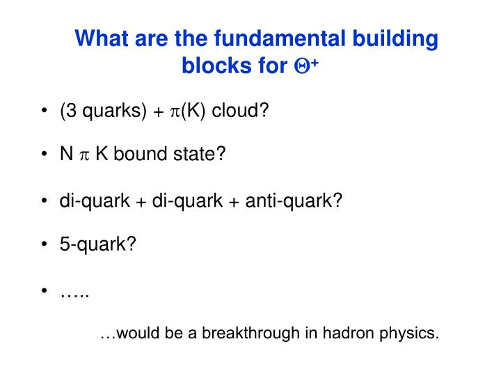 What are the fundamental building blocks for