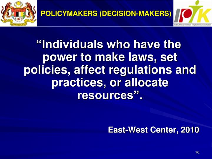 POLICYMAKERS (DECISION-MAKERS)